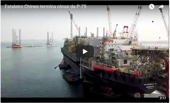 Estaleiro Chinês finaliza as obras de integração da P-75, vejam o vídeo