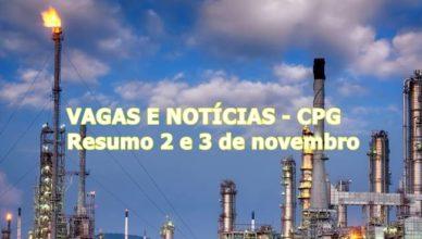 Vagas e Notícias 2 e 3 de novembro - Resumo CPG
