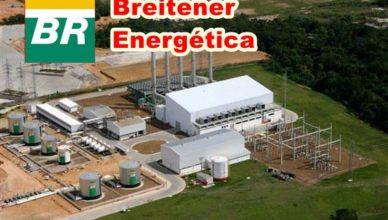 Petrobras da Breitener Energética S.A, termoelétricas Manaus