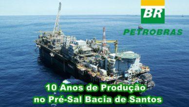 Petrobras pré-sal Bacia de Santos Petróleo Produção 10 anos