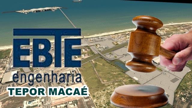 Macaé porto Justiça EBTE RJ Terminal Portuário Economia