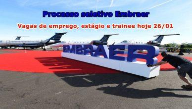 Processo seletivo Embraer demanda hoje vagas de emprego, estágio e trainee