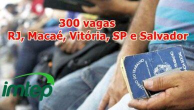 Imtep abre 300 vagas de emprego no Rio de Janeiro, Macaé, Vitória, São Paulo e Salvador