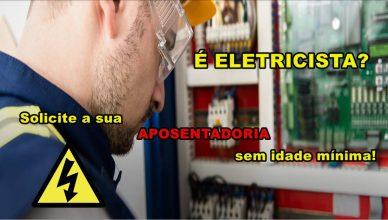 Eletricista têm direito à aposentadoria com menos tempo de serviço pelo INSS