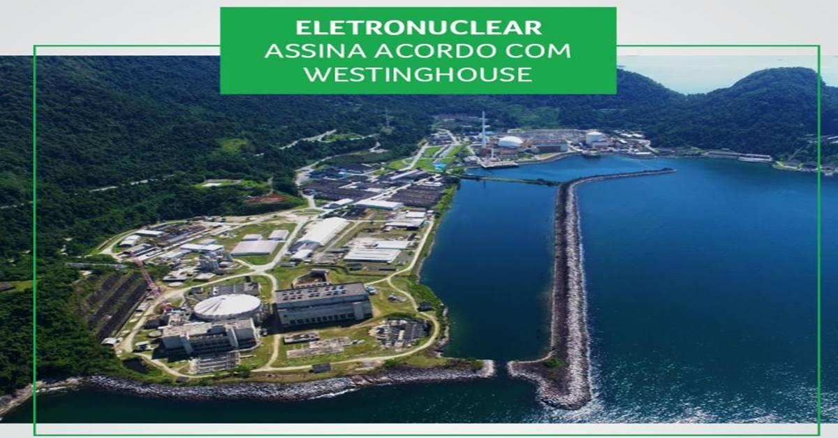 Acordo entre Eletronuclear e Westinghouse prevê conclusão de Angra 3 e construção de novas usinas de energia nuclear