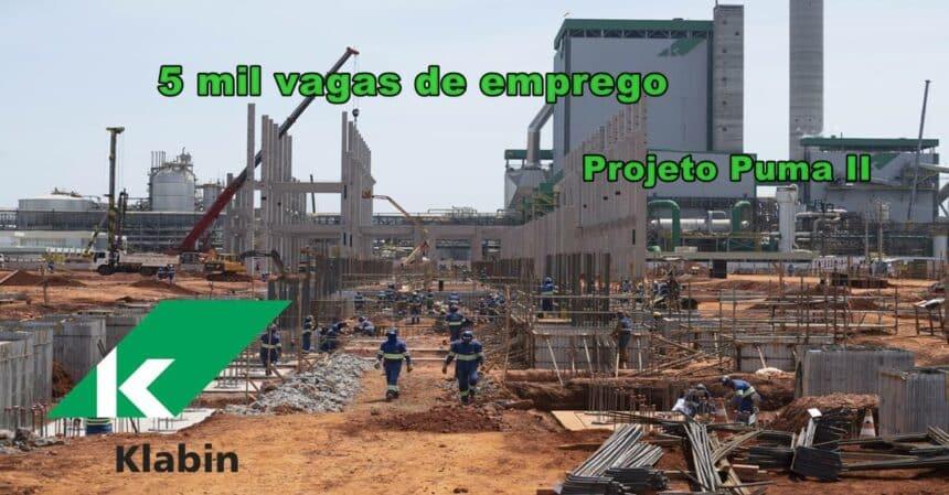 5 mil vagas de emprego na área de construção civil para a nova fase das obras do projeto Puma II da Klabin