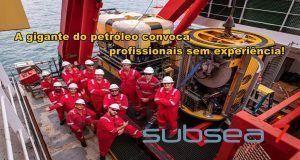 Muitas vagas de emprego para profissionais sem experiência na tão desejada multinacional do petróleo Subsea7