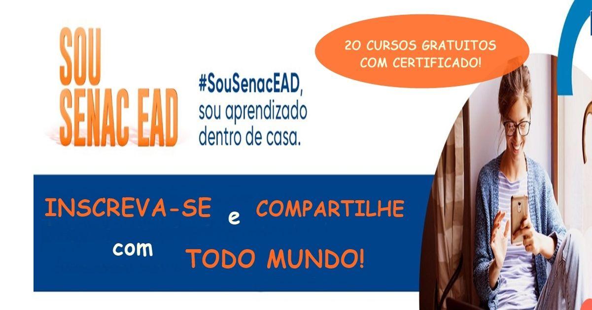 Senac Ead Oferece 20 Cursos Gratuitos Totalmente A Distancia E Com Certificado Veja Como Se Inscrever