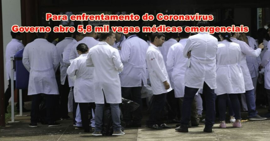 Coronavirus: Governo abre 5,8 mil vagas médicas emergenciais em 1.864 municípios