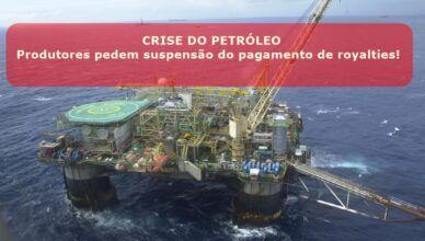 Em meio a pandemia e crise do petróleo, produtores independentes pedem suspensão de pagamento de royalties