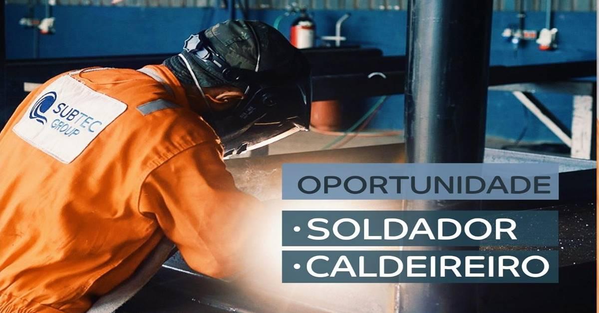 Soldadores e Caldeireiros, vagas de emprego anunciadas agora pela empresa de petróleo e energia SUBTEC
