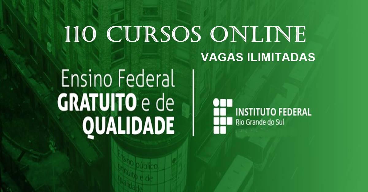 Instituto Federal do RS abre 110 opções de cursos online e gratuitos; vagas ILIMITADAS!