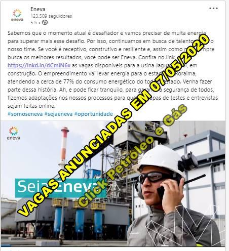 Eneva anunciou hoje (07) muitas vagas de emprego para trabalhar na usina Jaguatirica II - RR, RJ e CE