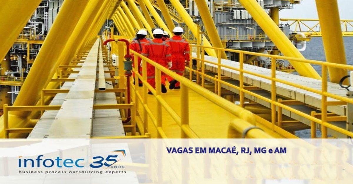 Em contrato Petrobras, Infotec recebe currículo neste dia (19) para vagas de emprego de nível médio e superior em Macaé, Rio de Janeiro, Minas Gerais e Manaus