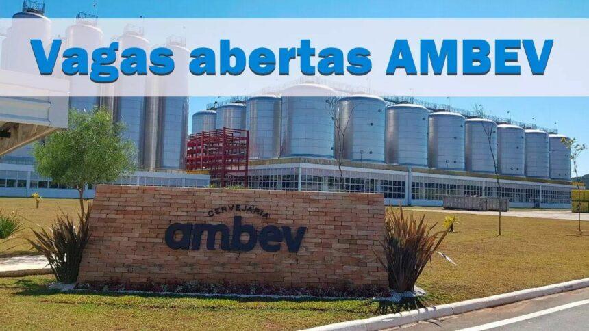Mais de 200 vagas para candidatos sem experiência! Ambev, a maior empresa de bebidas do mundo inicia recrutamento e seleção para seu Programa de Estágio 2020