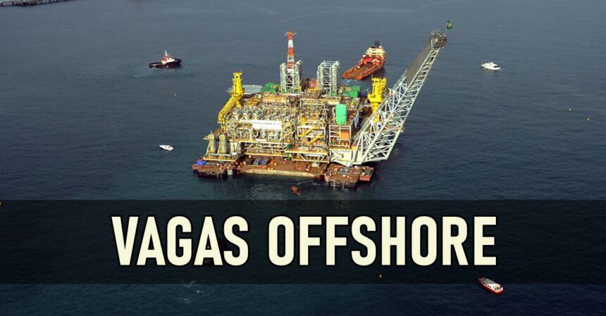emprego em plataformas Petrobras em Macaé