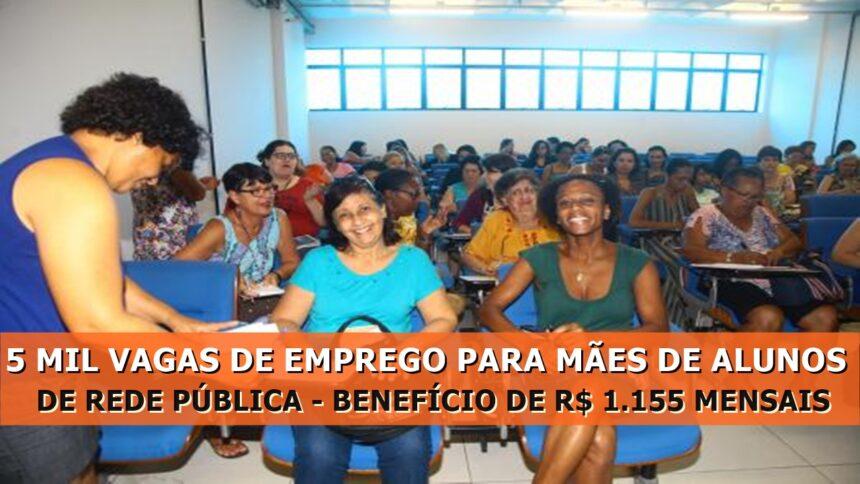 EMPREGO - SÃO PAULO - VAGAS - mulheres - escolas -MÃES DE ALUNOS