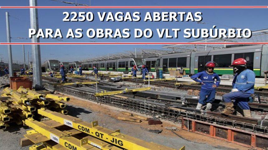 emprego - bahia - construção civil - VLT - vagas - obras