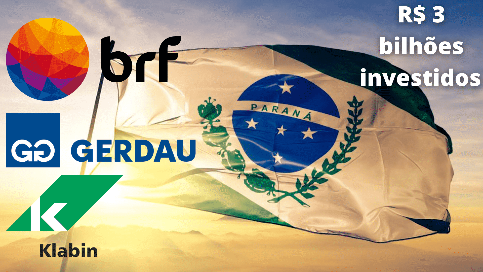 Paraná – Klabin – BRF - Gerdau