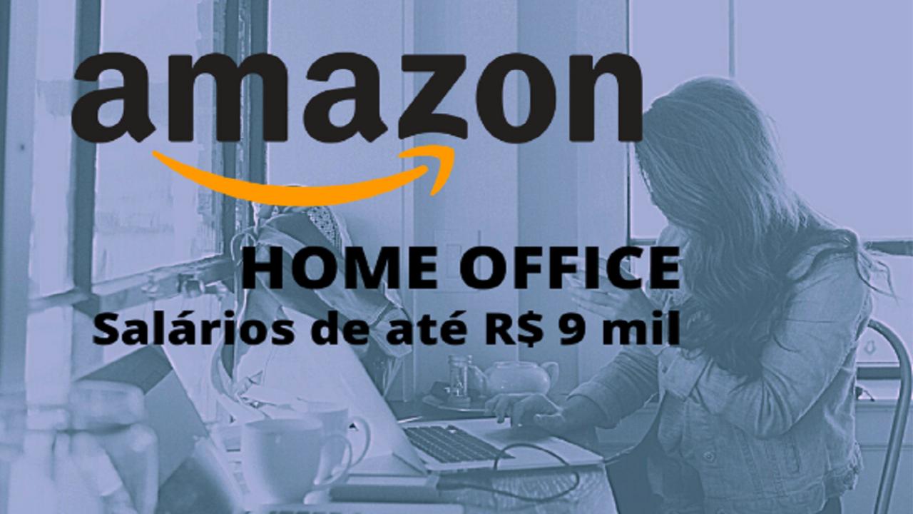 Amazon - multinacional - vagas de emprego - home office