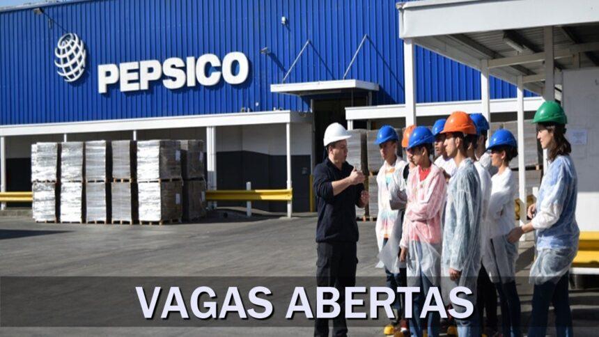 EMPREGO - VAGAS - PEPSICO - ESTÁGIO - RJ - SP - BA - PE - SEM EXPERIÊNCIA