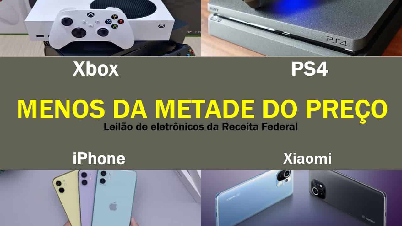 iPhone - Xiaomi - PS4 - Xbox - leilão - eletrônicos - queima de estoque - liquidação - Receita Federal