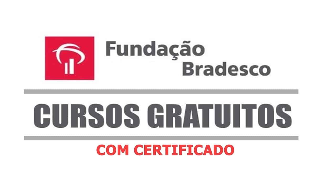 115 cursos gratuitos com certificado pela Fundação Bradesco nas áreas de  Administração, Contabilidade, Educação, Tecnologia e muito mais | CPG Click  Petroleo e Gas