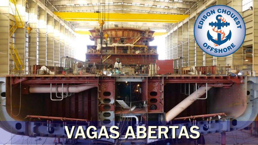 emprego - Edison Chouest - estaleiro - construção naval - vagas - técnico - engenheiro - santa catarina - ship