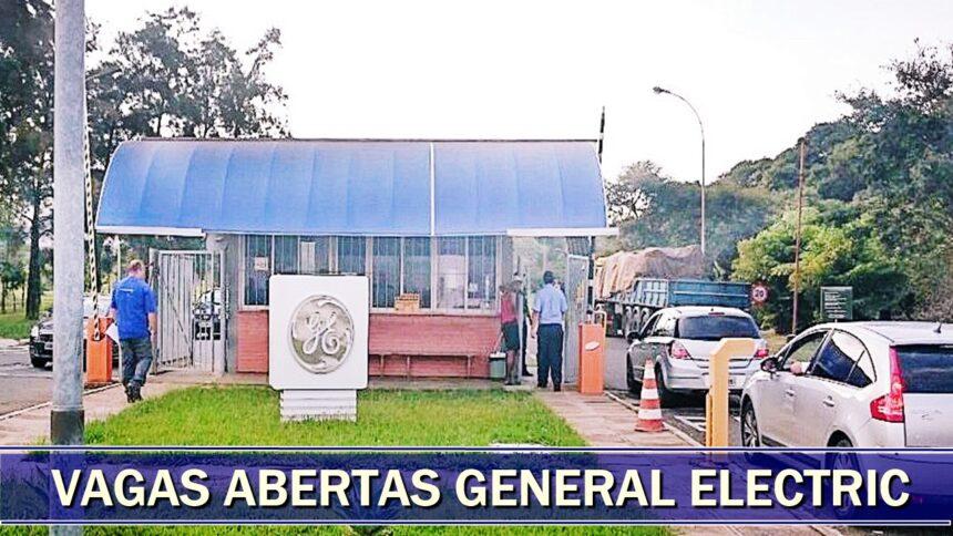 General Electric - GE - emprego - vagas - rj - sp - mg - produção - operação - manutenção técnico - estágio- trainee - fábrica - ensino médio