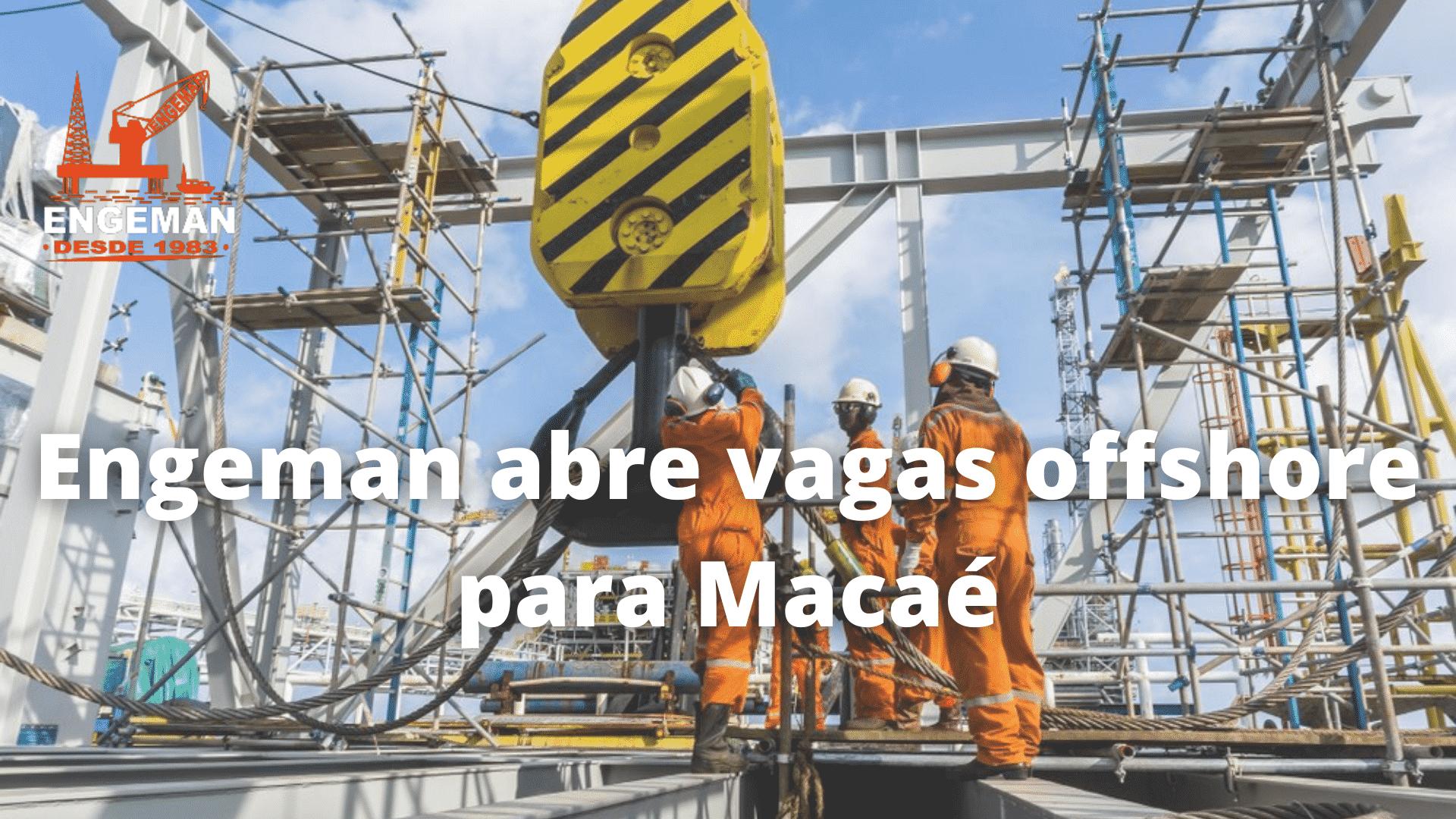 Emprego – offshore – Macaé – Engeman