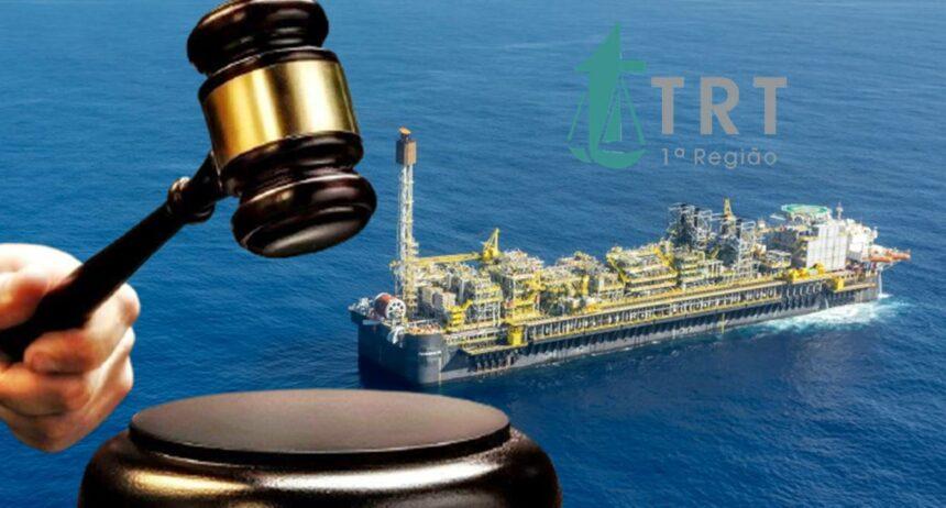 Petrobras Justiça do Trabalho Offshore Hotel embarque