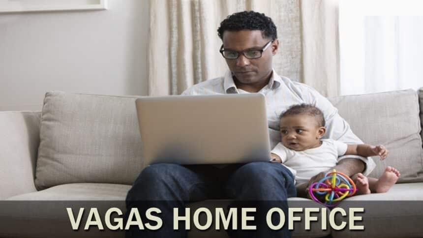 emprego - home office - trabalho remoto - trabalhar em casa - trabalhar no conforto de casa
